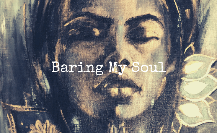 Baring My Soul – My Journey As An Artist